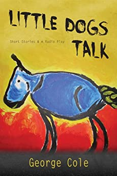 Little Dogs Talk by [Cole, George]