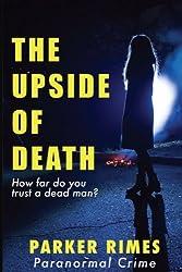 The Upside of Death: How far do you trust a dead man?