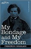 My Bondage and My Freedom, Frederick Douglass, 1605204153