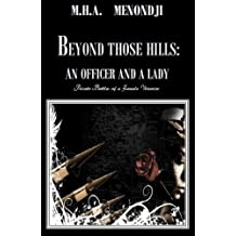Beyond Those Hills: an Officer and a Lady (Private Battles of a Female Warrior)