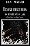 img - for Beyond Those Hills: an Officer and a Lady (Private Battles of a Female Warrior) book / textbook / text book