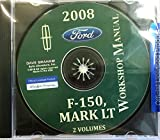 2008 Ford F-150 Truck, Pickup and Lincoln Mark LT Factory Workshop Manuals on CD - Includes XL STX XLT FX4 LARIAT KING RANCH HARLEY MARK LT