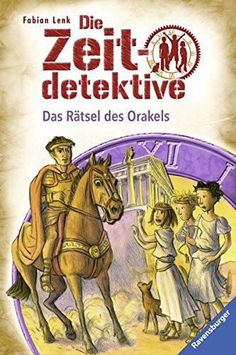 Das Rätsel des Orakels (Die Zeitdetektive, Band 8)