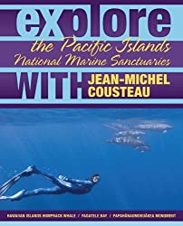 EXPLORE THE PACIFIC ISLANDS NATIONAL MA (Explore the National Marine Sanctuaries with Jean-Michel Cou)