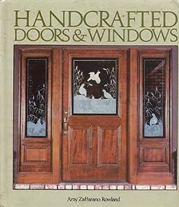 Handcrafted Doors and Windows Amy Zaffarano Rowland 9780878574230 Amazon.com Books & Handcrafted Doors and Windows: Amy Zaffarano Rowland: 9780878574230 ...