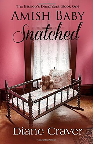 Amish Baby Snatched (The Bishop's Daughters) (Volume 1)
