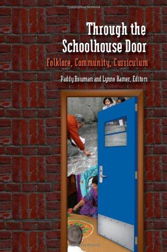 Through the Schoolhouse Door: Folklore, Community, Currriculum