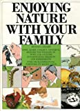 Enjoying Nature with Your Family, Michael Chinery and Random House Value Publishing Staff, 0517530074