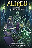 Alfred 3: And The Quest Knights (Alfred the Boy King) (Volume 3)