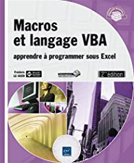 Macros et langage VBA - Apprendre à programmer sous Excel par Frédéric Le Guen