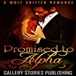 Promised to Alpha |  Gallery Stories Publishing