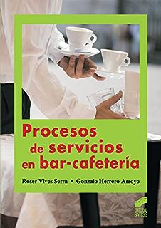 Procesos de servicios en bar-cafetería (Hostelería y turismo) (Spanish Edition)