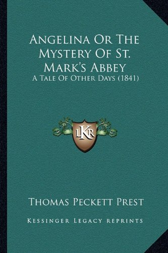 Download Angelina Or The Mystery Of St. Mark's Abbey: A Tale Of Other Days (1841) pdf