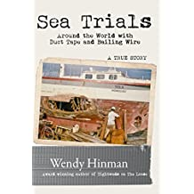 Sea Trials: Around the World with Duct Tape and Bailing Wire (English Edition)