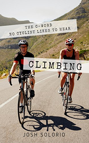Climbing: The C-Word No Cyclist Likes To Hear (Cycling Tips to Climb Hills Like a Pro) (Shorts Criterium Cycling)