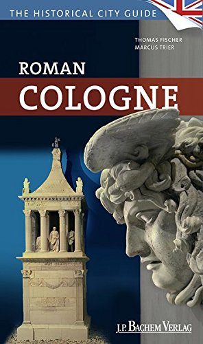 (Roman Cologne: The historical city guide)