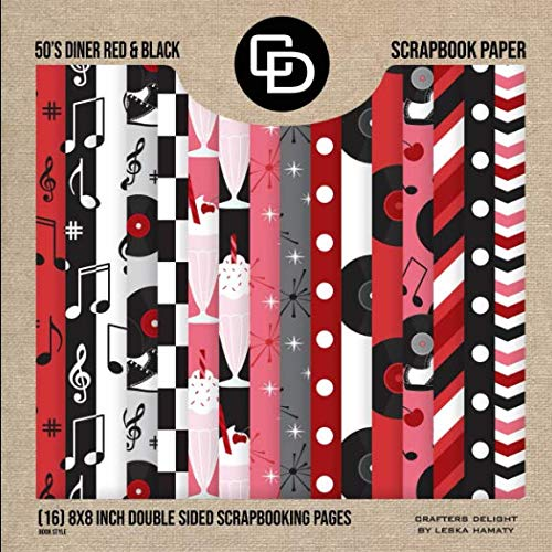 50s Diner Red & Black Scrapbook Paper (16) 8x8 Inch Double-sided Scrapbooking Pages Crafters Delight: By Leska Hamaty
