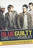 Blue: Guilty - Live At Wembley [2006]