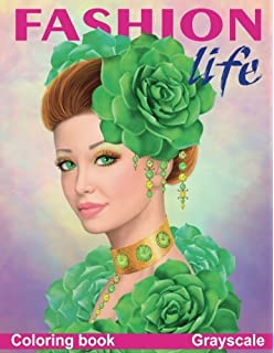 Fashion Life Coloring Book Grayscale For Adults