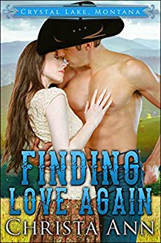 Finding Love Again (Crystal Lake, Montana Book 1) by [Ann, Christa]