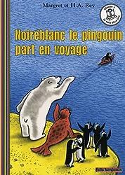 Noiréblanc le pingouin part en voyage
