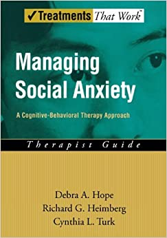 Book Managing Social Anxiety: Therapist Guide: A Cognitive-Behavioral Therapy Approach (Treatments That Work) by Debra A. Hope (2006-05-25)