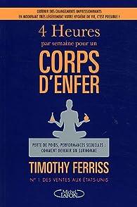 4 Heures pour un corps d'enfer par Timothy Ferriss