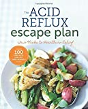 The Acid Reflux Escape Plan: Two Weeks to Heartburn Relief by Sonoma Press (2015-08-10)