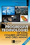 img - for Progressive Technologies of Coal, Coalbed Methane, and Ores Mining book / textbook / text book