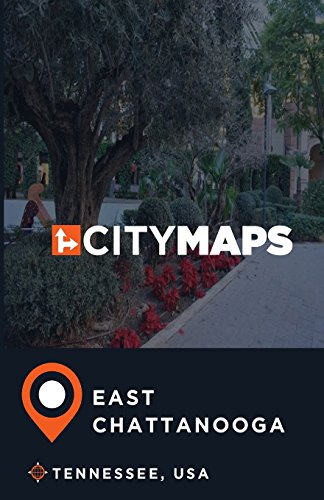 City Maps East Chattanooga Tennessee, USA (Map Tennessee Chattanooga)