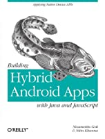 Building Hybrid Android Apps with Java and JavaScript Front Cover