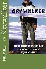 Skywalker--Close Encounters on the Appalachian Trail: Close Encounters on the Appalachian Trail Paperback