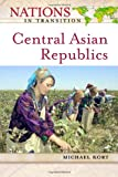 Central Asian Republics, Michael G. Kort, 0816050740