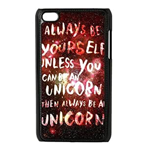 "Personalized Quotes Design ""Always Be Yourself Unless You Can Be A Unicorn"" For Ipod Touch 4 Best Durable Case"