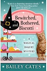 Bewitched Bothered And Biscotti (A Magical Bakery Mystery) by Bailey Cates (2013-06-19)