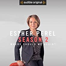 Where Should We Begin? Season Two Other by Esther Perel