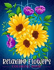 Relaxing Flowers: Coloring Book For Adults With Flower Patterns, Bouquets, Wreaths, Swirls, Decorations.