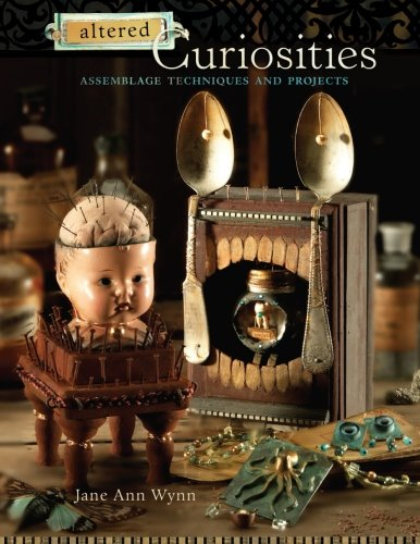 Altered Curiosities: Assemblage Techniques and ()