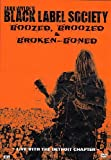 Zakk Wylde's Black Label Society - Boozed, Broozed & Broken Boned