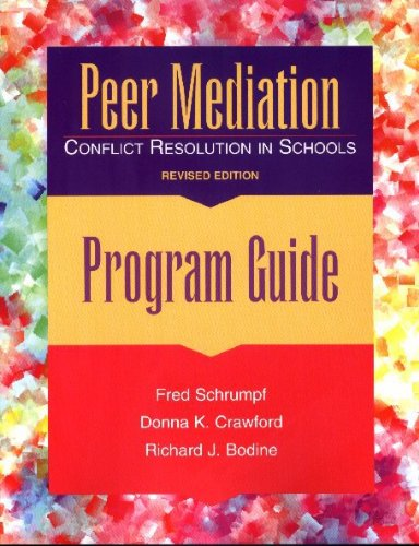 Peer Mediation: Conflict Resolution in Schools : Program Guide