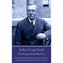 """The Doings Of Raffles Haw: """"It is stupidity rather than courage to refuse to recognize danger when it is close upon you."""""""