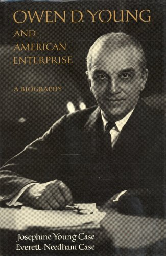 Owen D. Young and American enterprise: A biography
