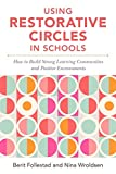 Using Restorative Circles in Schools: How to Build Strong Learning Communities and Positive Psychosocial Environments