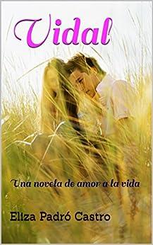 Amazon.com: Vidal: Una novela de amor a la vida (Spanish