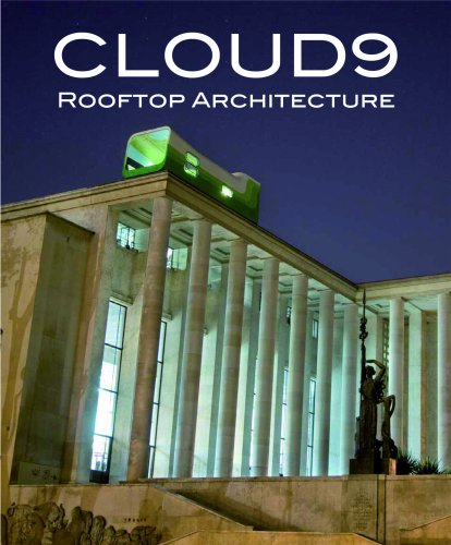 Cloud9: Rooftop Architecture by Loft Publications