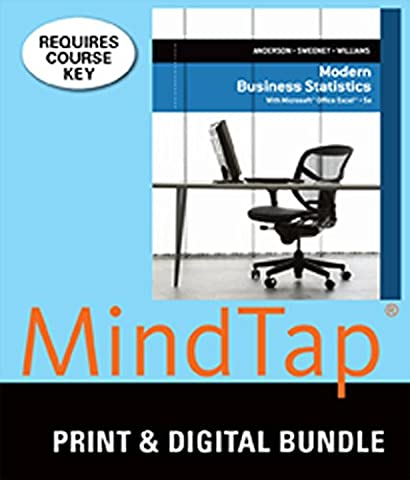 Bundle: Modern Business Statistics with Microsoft Excel, Loose-leaf Version, 5th + MindTap Business Statistics, 2 terms (12 months) Printed Access (Modern Business Statistics)