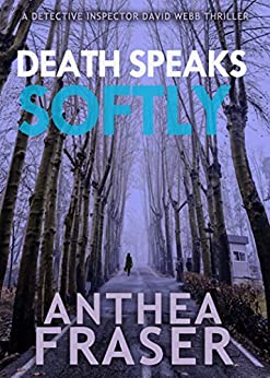 Death Speaks Softly (DCI Webb Mystery Book 4) by [Fraser, Anthea]