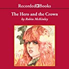 The Hero and the Crown Audiobook by Robin McKinley Narrated by Roslyn Alexander