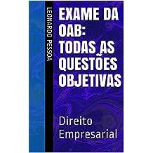 Exame da OAB: Todas as questões objetivas: Direito Empresarial