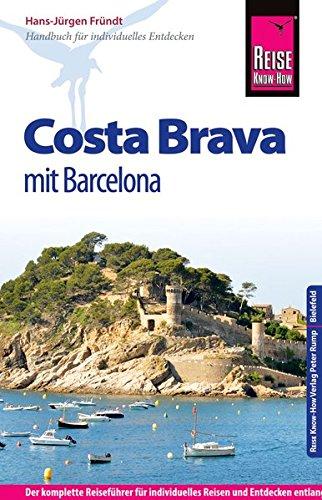 Reise Know-How Costa Brava  mit Barcelona: Reiseführer für individuelles Entdecken